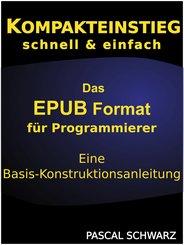 Kompaktenstieg: Das EPUB Format für Programmierer - Eine Basis-Konstruktionsanleitung (eBook, ePUB)