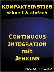 Kompakteinstieg: Continuous Integration mit Jenkins (eBook, ePUB)