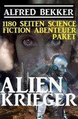 Alienkrieger - 1180 Seiten Science Fiction Abenteuer (eBook, ePUB)