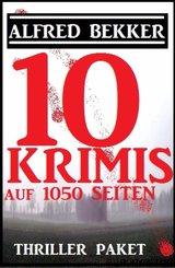 Thriller Paket: Zehn Alfred Bekker Krimis auf 1052 Seiten (eBook, ePUB)