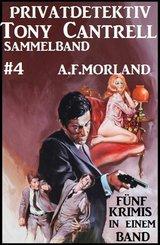 Privatdetektiv Tony Cantrell Sammelband #4 - Fünf Krimis in einem Band (eBook, ePUB)
