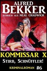 Neal Chadwick - Kommissar X #6: Stirb, Schnüffler! (eBook, ePUB)