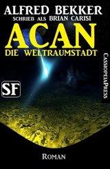 Brian Carisi SF Roman: Acan - Die Weltraumstadt (eBook, ePUB)