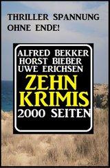 Thriller Spannung ohne Ende! Zehn Krimis - 2000 Seiten (eBook, ePUB)