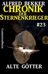 Alte Götter - Chronik der Sternenkrieger #23 (eBook, ePUB)