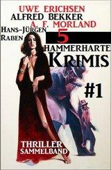 Thriller Sammelband 5 hammerharte Krimis #1 (eBook, ePUB)