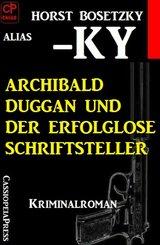 Archibald Duggan und der erfolglose Schriftsteller (eBook, ePUB)