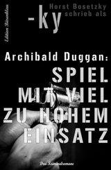 Archibald Duggan - Drei Kriminalromane: Spiel mit viel zu hohem Einsatz (eBook, ePUB)