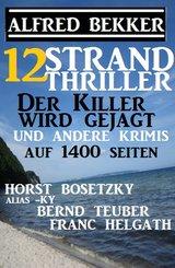 12 Strand Thriller: Der Killer wird gejagt und andere Krimis auf 1400 Seiten (eBook, ePUB)