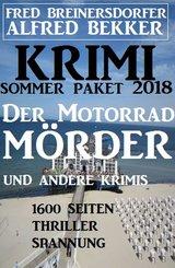 Krimi Sommer Paket 2018: Der Motorradmörder und andere Krimis - 1600 Seiten Thriller Spannung (eBook, ePUB)
