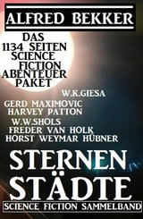 Sternenstädte: Das 1134 Seiten Science Fiction Abenteuer Paket (eBook, ePUB)