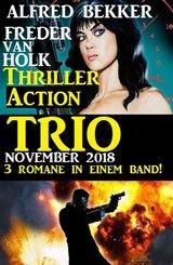 Thriller Action Trio November 2018 - 3 Romane in einem Band! (eBook, ePUB)