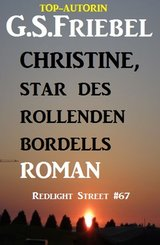 Christine, Star des rollenden Bordells: Redlight Street #67 (eBook, ePUB)