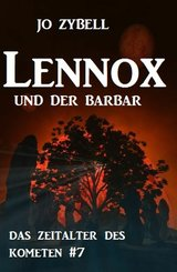 Lennox und der Barbar: Das Zeitalter des Kometen #7 (eBook, ePUB)