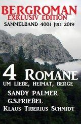 Bergroman Sammelband 4001 Juli 2019 - 4 Romane um Liebe, Heimat, Berge (eBook, ePUB)
