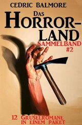 Das Horror-Land Sammelband 2: 12 Gruselromane in einem Paket (eBook, ePUB)