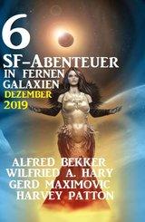 6 SF-Abenteuer in fernen Galaxien Dezember 2019 (eBook, ePUB)