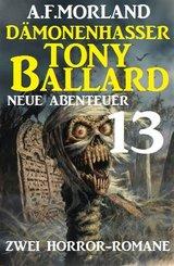 Dämonenhasser Tony Ballard - Neue Abenteuer 13 - Zwei Horror-Romane (eBook, ePUB)