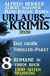 Urlaubs-Krimis 2020 - Das große Thriller-Paket: 8 Romane in einem Buch - 1300 Seiten Spannung (eBook, ePUB)