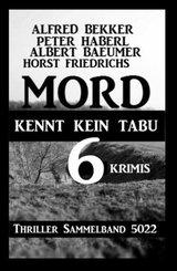 6 Krimis: Mord kennt kein Tabu: Thriller Sammelband 5022 (eBook, ePUB)