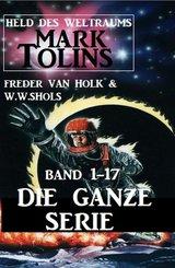 Held des Weltraums: Mark Tolins Band 1-17 - Die ganze Serie (eBook, ePUB)