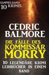 Die Fälle des Kommissar Morry - 10 legendäre Krimi Leihbücher in einem Band (eBook, ePUB)