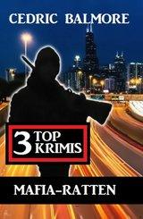 Mafia-Ratten: 3 Top Krimis (eBook, ePUB)