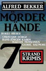 Mörderhände: 7 Strand Krimis (eBook, ePUB)