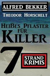 Heißes Pflaster für Killer: 7 Strand Krimis (eBook, ePUB)