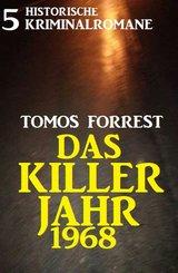 Das Killerjahr 1968: 5 historische Kriminalromane (eBook, ePUB)