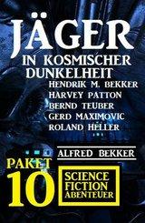 Jäger in kosmischer Dunkelheit: Paket 10 Science Fiction Abenteuer (eBook, ePUB)