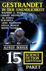 Gestrandet in der Unendlichkeit: Paket 15 Science Fiction Abenteuer (eBook, ePUB)