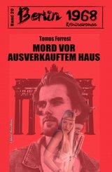 Mord vor ausverkauftem Haus Berlin 1968 Kriminalroman Band 20 (eBook, ePUB)