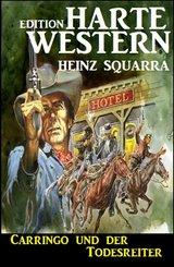 Carringo und der Todesreiter: Western (eBook, ePUB)