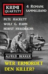 Wer ermordet den Killer? Krimi Quartett 4 Romane Sammelband (eBook, ePUB)