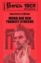 Mord auf der Transit-Strecke Berlin 1968 Kriminalroman Band 21 (eBook, ePUB)