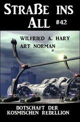 Botschaft der kosmischen Rebellion: Straße ins All 42 (eBook, ePUB)