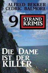 Die Dame ist der Killer: 9 Strand Krimis (eBook, ePUB)
