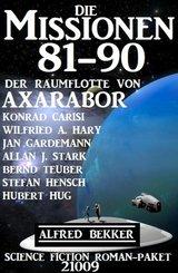 Die Missionen 81-90 der Raumflotte von Axarabor: Science Fiction Roman-Paket 21009 (eBook, ePUB)
