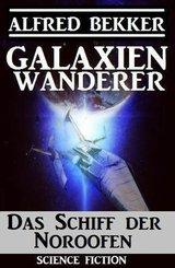 Das Schiff der Noroofen: Galaxienwanderer (eBook, ePUB)
