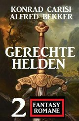 Gerechte Helden: 2 Fantasy Romane (eBook, ePUB)