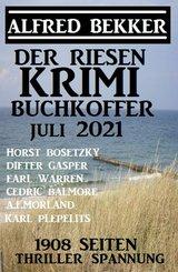 Der Riesen Krimi Buchkoffer Juli 2021 -  1908 Seiten Thriller Spannung (eBook, ePUB)