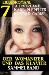 Der Womanizer und das Klavier: 7 Liebesromane Sammelband (eBook, ePUB)