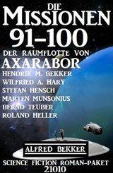 Die Missionen 91-100 der Raumflotte von Axarabor: Science Fiction Roman-Paket 21010 (eBook, ePUB)