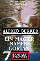 Ein Magier namens Gorian: 7 Fantasy Abenteuer auf 2100 Seiten (eBook, ePUB)