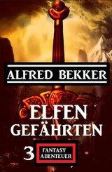 Elfengefährten: 3 Fantasy Abenteuer (eBook, ePUB)