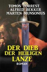 Der Dieb der Heiligen Lanze (eBook, ePUB)