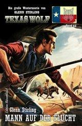 Mann auf der Flucht: Texas Wolf  Band 64 (eBook, ePUB)