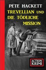 Trevellian und die tödlichen Millionen: Action Krimi (eBook, ePUB)