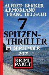 7 Spitzen-Thriller im September 2021: Krimi Paket (eBook, ePUB)